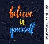 believe in yourself lettering.... | Shutterstock .eps vector #557837455