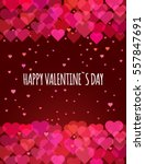 valentines day background.... | Shutterstock .eps vector #557847691