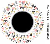 light circle frame with hearts...   Shutterstock . vector #557990749