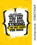 you never know how strong you... | Shutterstock .eps vector #558074569