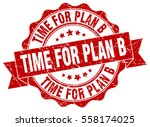 time for plan b. stamp. sticker.... | Shutterstock .eps vector #558174025