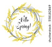 hello spring  floral wreath of... | Shutterstock .eps vector #558182869