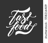 hand lettering fast food... | Shutterstock .eps vector #558216409