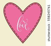 love. hand written valentine's... | Shutterstock .eps vector #558245761
