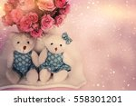 valentines day. two toy bears | Shutterstock . vector #558301201