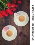 Two Cups Of Valentines Day...