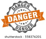 danger. stamp. sticker. seal.... | Shutterstock .eps vector #558376201