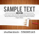 paint roller painting white on... | Shutterstock .eps vector #558385165