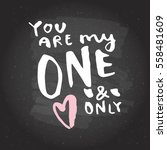 you are my one and only. hand... | Shutterstock .eps vector #558481609