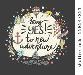 say yes to new adventures.... | Shutterstock .eps vector #558547351