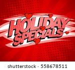 holiday specials red design...   Shutterstock .eps vector #558678511