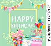 happy birthday  greeting card.... | Shutterstock .eps vector #558747577