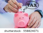 concept of taxes pay  saving... | Shutterstock . vector #558824071
