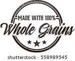 made with whole grains food... | Shutterstock .eps vector #558989545