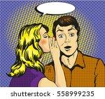 man and woman whisper pop art... | Shutterstock .eps vector #558999235