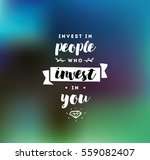 invest in people who invest in... | Shutterstock .eps vector #559082407