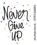 never give up | Shutterstock .eps vector #559136881