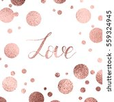 Stock vector valentines day greeting card with rose gold lettering and sparkle dots 559324945