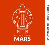 colonization of mars  concept... | Shutterstock .eps vector #559393861