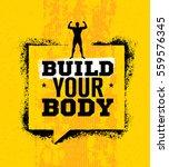 build your body. inspiring... | Shutterstock .eps vector #559576345