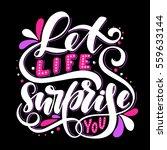 let life surprise you...   Shutterstock .eps vector #559633144