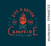 life is better by the campfire. ...   Shutterstock .eps vector #559668715