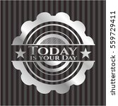 today is your day silvery emblem | Shutterstock .eps vector #559729411