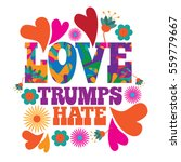 love trumps hate psychedelic... | Shutterstock .eps vector #559779667