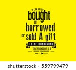 it can never be bought or...   Shutterstock .eps vector #559799479