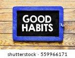 good habits   blackboard chalk... | Shutterstock . vector #559966171