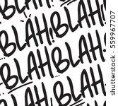 blah blah blah seamless pattern....   Shutterstock .eps vector #559967707