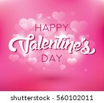 happy valentines day lettering... | Shutterstock .eps vector #560102011