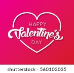 happy valentines day lettering... | Shutterstock .eps vector #560102035