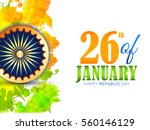 happy indian republic day... | Shutterstock .eps vector #560146129