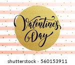 vector gold valentine day text... | Shutterstock .eps vector #560153911