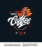 hot coffee vector logo ... | Shutterstock .eps vector #560197357
