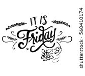 it is friday  hand drawn... | Shutterstock .eps vector #560410174