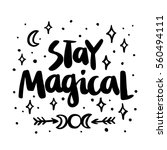 stay magical  the quote hand... | Shutterstock .eps vector #560494111