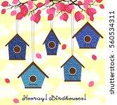 hooray  birdhouses  five cute... | Shutterstock .eps vector #560534311