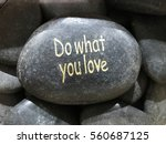 stone word do what you love | Shutterstock . vector #560687125