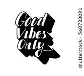 hand written lettering good... | Shutterstock .eps vector #560733091