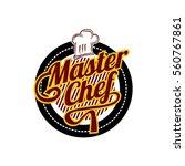 master chef logo emblem design... | Shutterstock .eps vector #560767861