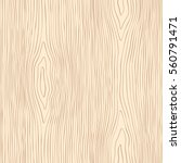 seamless wooden pattern. wood... | Shutterstock .eps vector #560791471