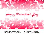 valentines day background... | Shutterstock .eps vector #560986087