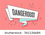 Stock vector ribbon banner with text dangerous for emotion blame and curiosity retro hand drawn design element 561136684