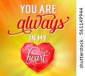you are always in my heart... | Shutterstock .eps vector #561149944