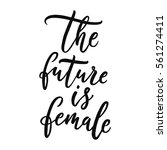 the future is female. feminism... | Shutterstock .eps vector #561274411