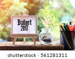 budget 2017   business concept... | Shutterstock . vector #561281311