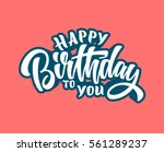 happy birthday to you lettering ... | Shutterstock .eps vector #561289237
