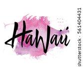 print for t shirt hawaii. hand... | Shutterstock .eps vector #561404431